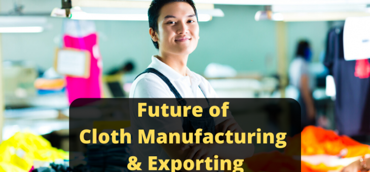 Future of Cloth Manufacturing & Exporting in India